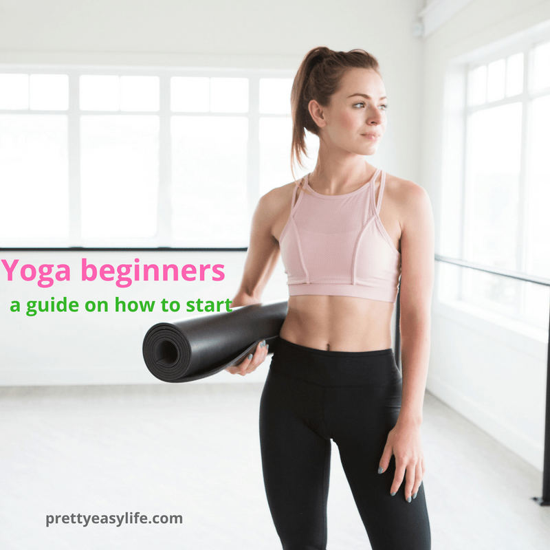 Yoga beginners - a simple guide to start your yoga journey