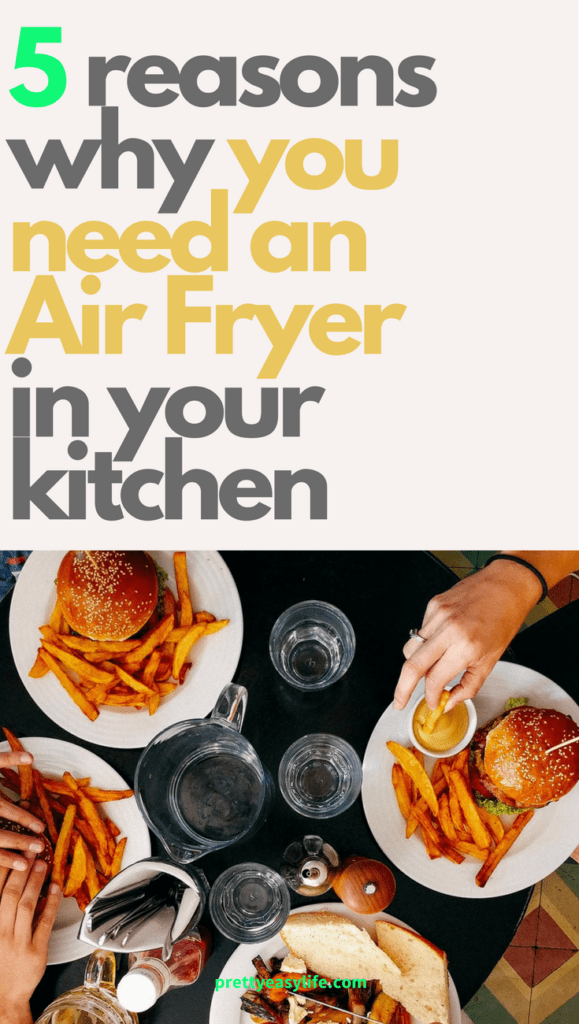 5 reasons why you need an air fryer