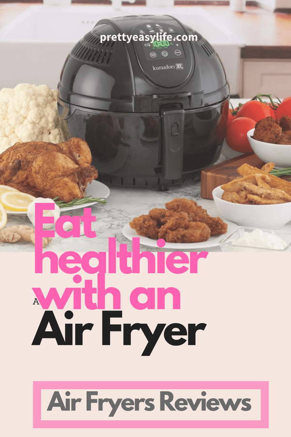 Eat healthier with an Air Fryer