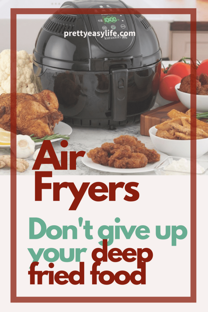 air fryers - the healthy way to fry