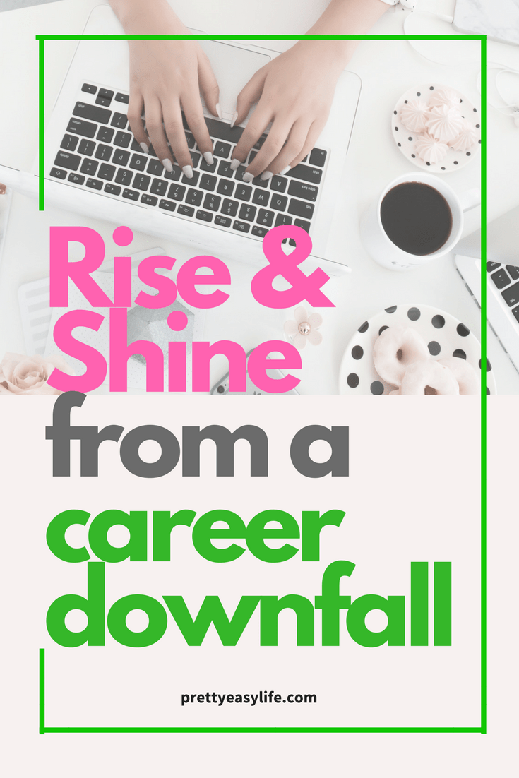 rise and shine from a career downfall