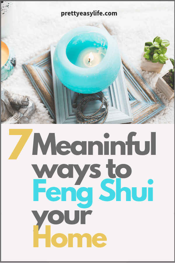 7 Meaninful ways to feng Shui your home