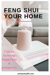 Feng Shui your Home for a better life