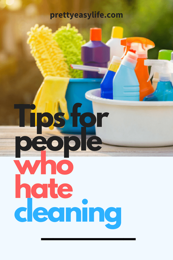Tips for people who hate cleaning