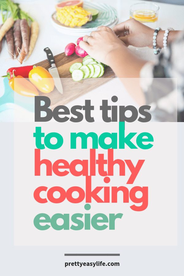 Best tips to make cooking easier
