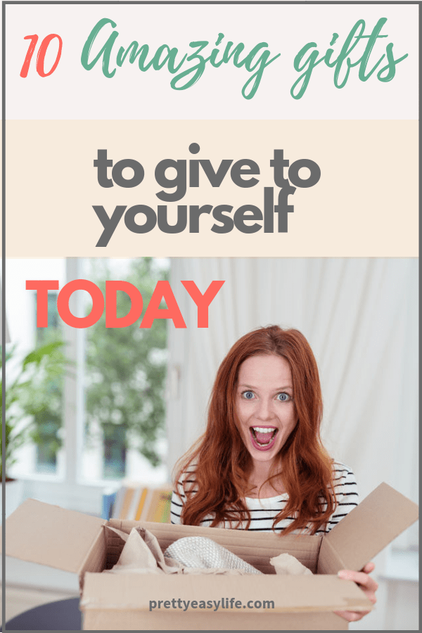 10 amazing gifts to give to yourself today