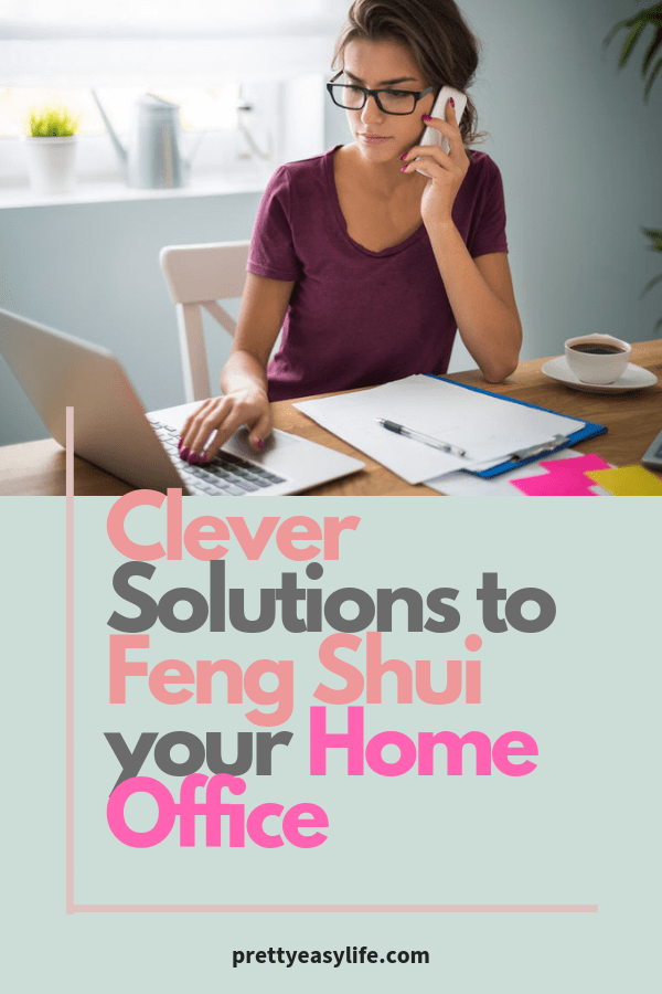 Clever Solutions to Feng Shui your Home Office