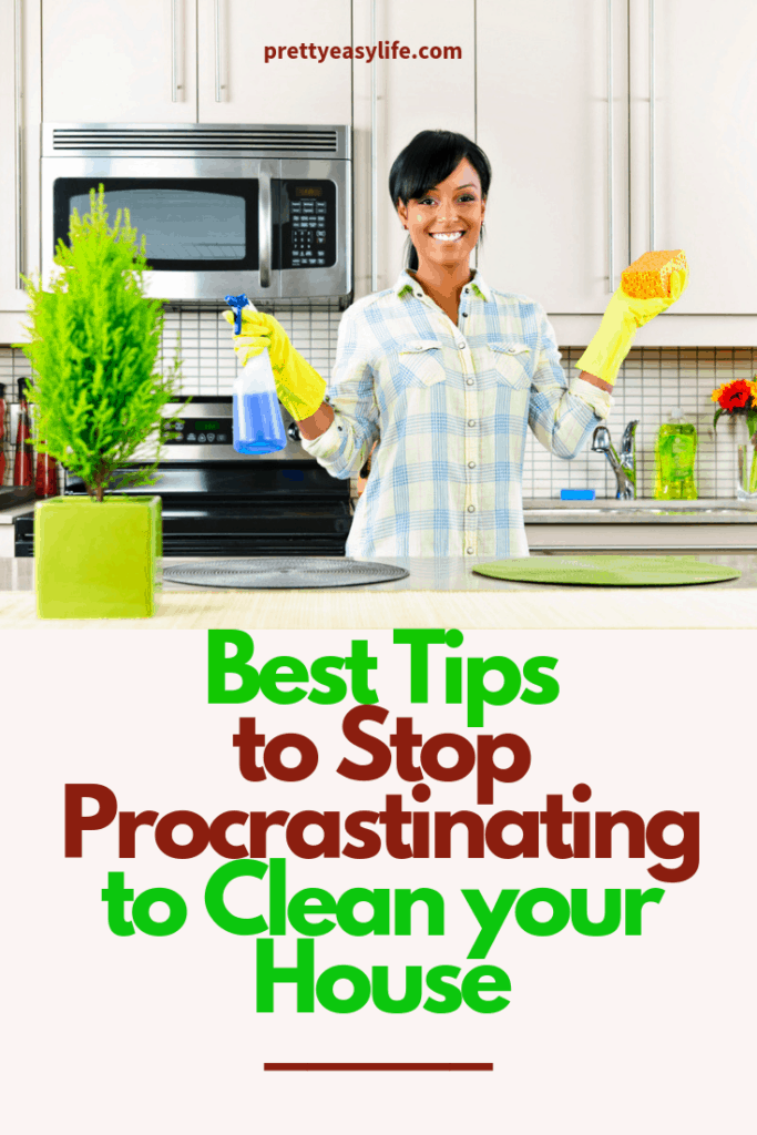 Best Tips to Stop Procrastinating to Clean your House