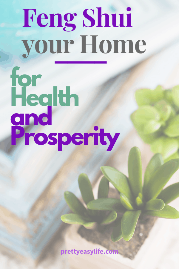 feng Shui your home for health and prosperity
