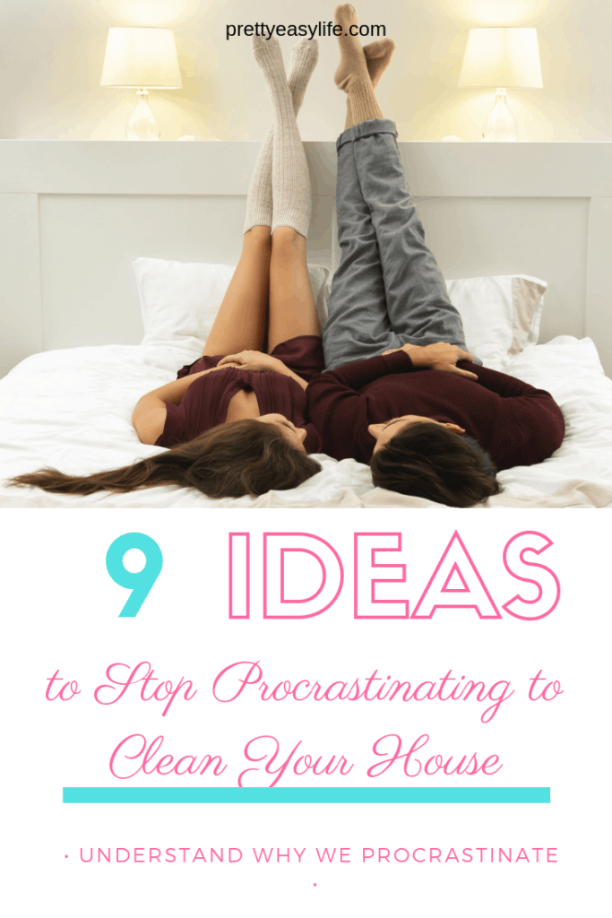 9 ideas to stop procrastinating to clean your house