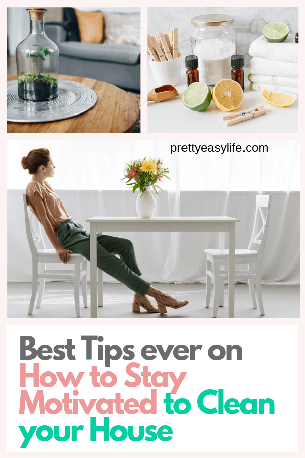 Best Tips ever on How to Keep Motivated to Clean your House