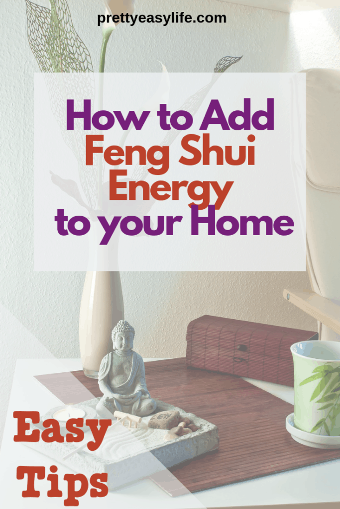 Easy Tips on How to Add Feng Shui Energy to your Home