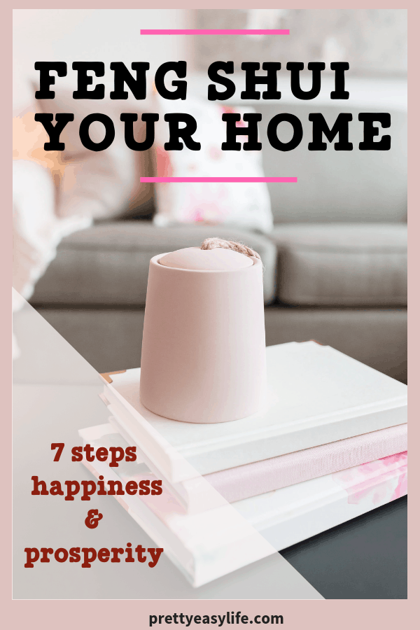 Feng Shui Your Home in 7 steps