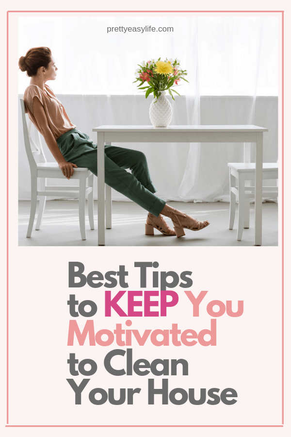 How to keep your motivation always up to clean your house