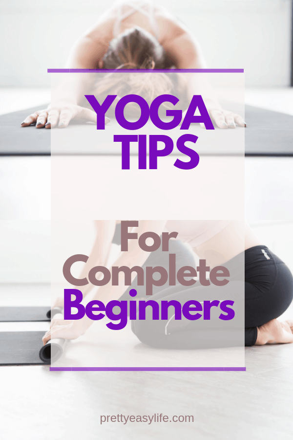 Yoga tips for complete beginners