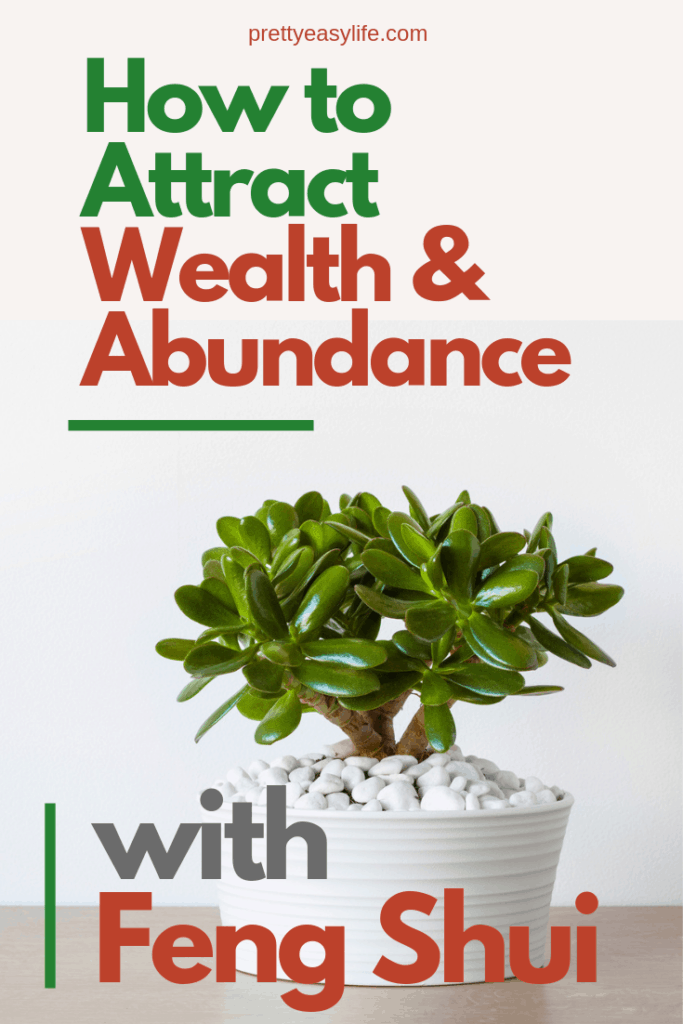How to Attract Wealth with Feng Shui | prettyeasylife com