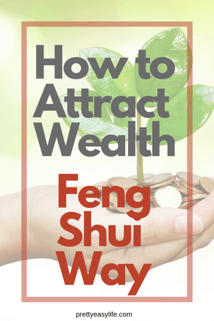 How to attract Wealth and Abundance with feng Shui