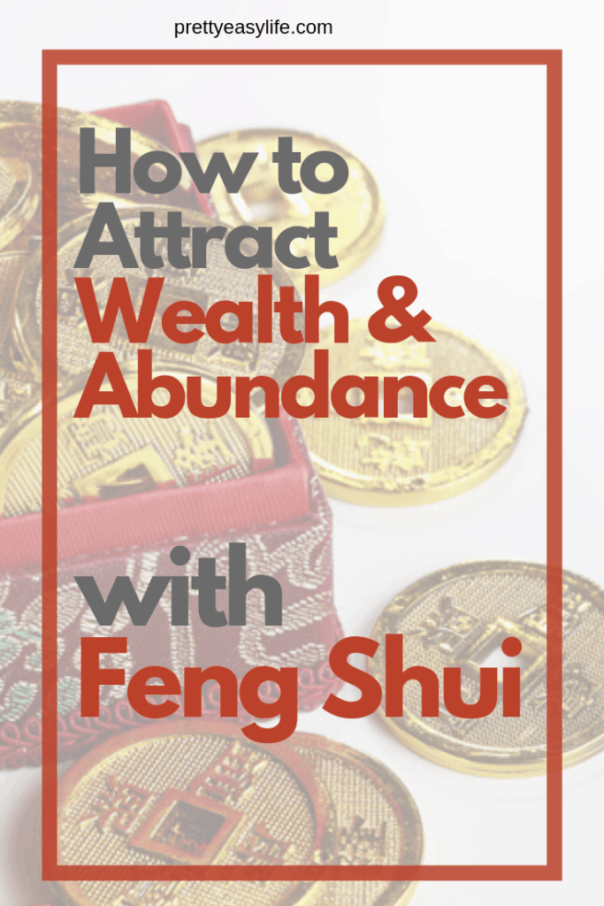 Attract Wealth and Abundance with Feng Shui