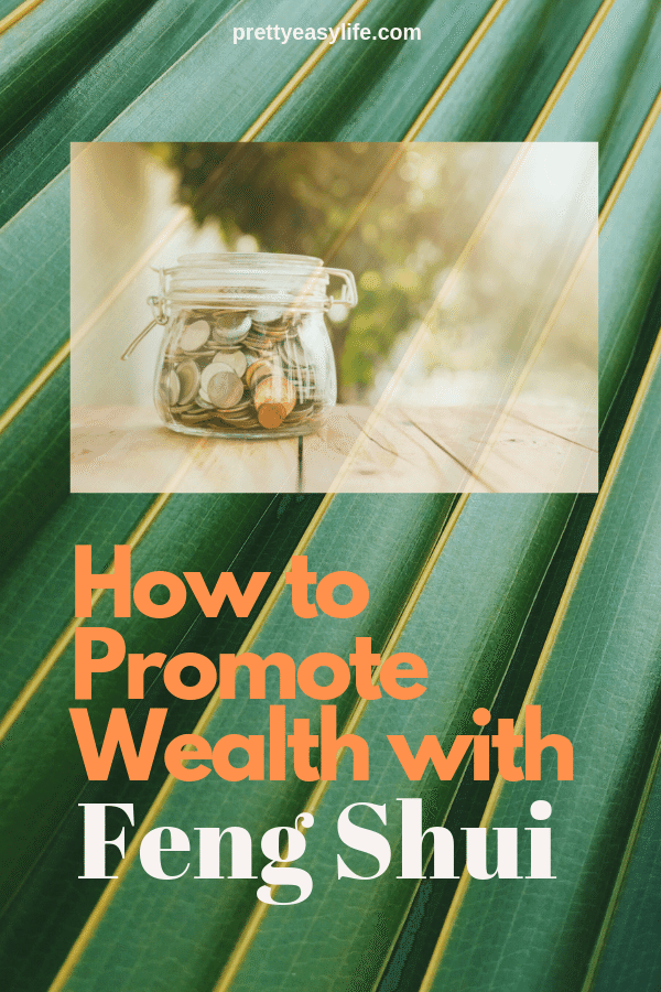 promote wealth and good luck with Feng Shui in your home