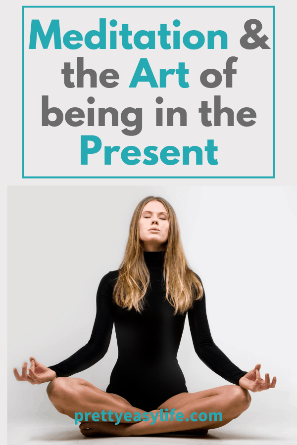 Meditation and the art of being in the present